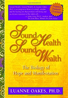 Sound Health, Sound Wealth: The Biology of Hope & Manifestation [With CD] 9781424323913