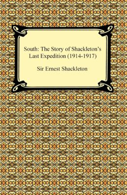 South: The Story of Shackleton's Last Expedition (1914-1917) 9781420932829