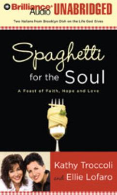 Spaghetti for the Soul: A Feast of Faith, Hope, and Love 9781423369196