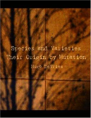Species and Varieties Their Origin by Mutation 9781426422973