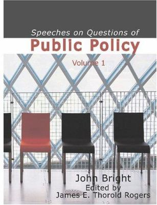 Speeches on Questions of Public Policy Volume 1 9781426446474