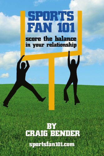 Sports Fan 101: Score the Balance in Your Relationship 9781425981662