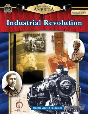 Spotlight on America: Industrial Revolution 9781420632200