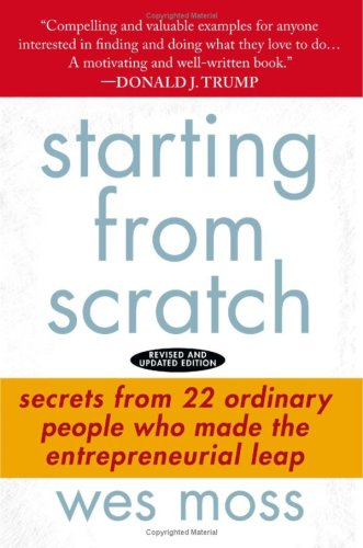 Starting from Scratch: Secrets from 22 Ordinary People Who Made the Entrepreneurial Leap 9781427798282