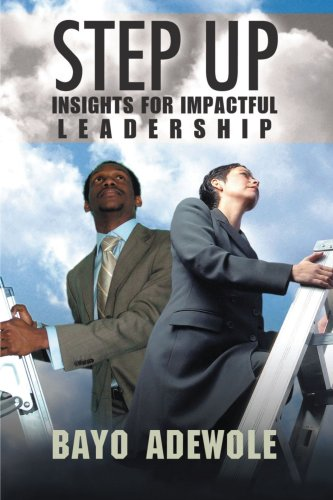Step Up: Insight for Impactful Leadership 9781425905927