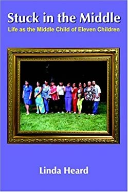 Stuck in the Middle: Life as the Middle Child of Eleven Children 9781420814446