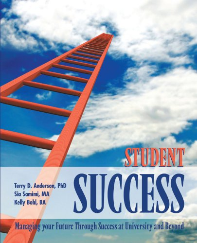 Student Success: Managing Your Future Through Success at University and Beyond 9781426930935
