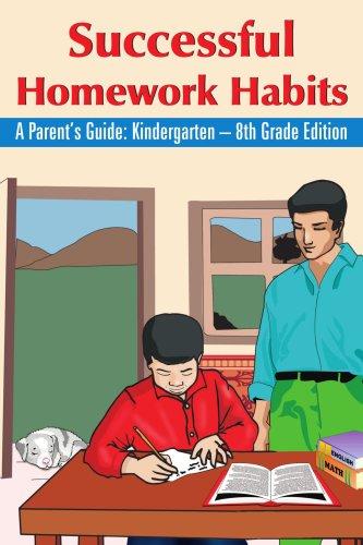 Successful Homework Habits: A Parent's Guide: Kindergarten - 8th Grade Edition 9781420831146
