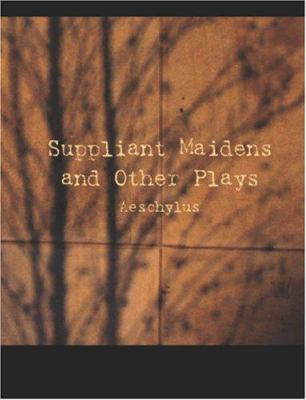 Suppliant Maidens and Other Plays 9781426432132
