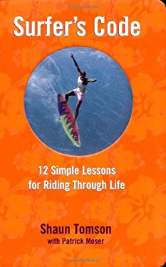 Surfer's Code: 12 Simple Rules for Riding Through Life 9781423600763