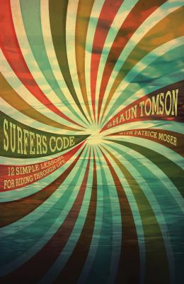 Surfer's Code: 12 Simple Lessons for Riding Through Life 9781423622277