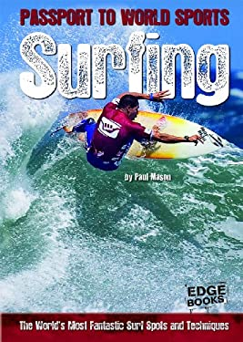 Surfing: The World's Most Fantastic Surf Spots and Techniques