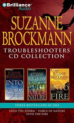 Suzanne Brockmann Troubleshooters CD Collection: Into the Storm/Force of Nature/Into the Fire