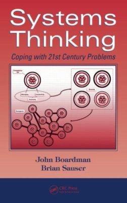 Systems Thinking: Coping with 21st Century Problems 9781420054910