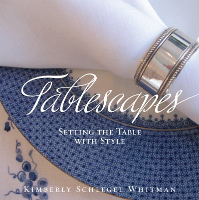 Tablescapes: Setting the Table with Style 9781423603658