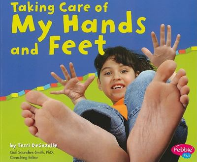 Taking Care of My Hands and Feet 9781429638289
