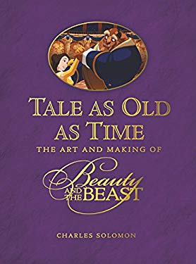 Tale as Old as Time: The Art and Making of Beauty and the Beast 9781423124818