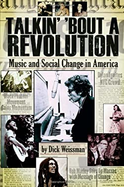 Talkin' 'Bout a Revolution: Music and Social Change in America 9781423442837