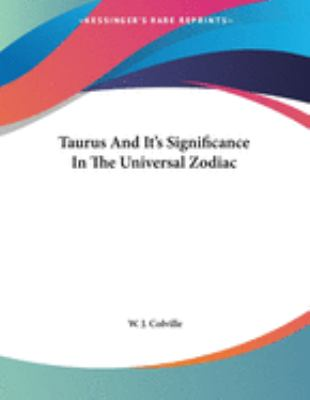 Taurus and It's Significance in the Universal Zodiac