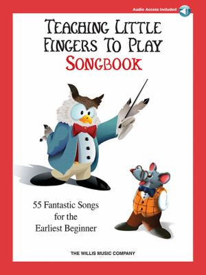 Teaching Little Fingers to Play Songbook: 55 Fantastic Songs for the Earliest Beginner [With 2 CDs] 9781423469704
