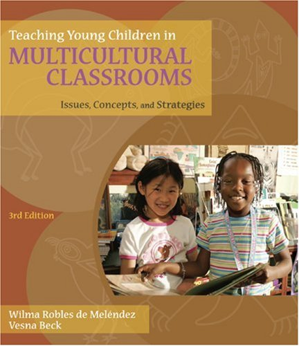 Teaching Young Children in Multicultural Classrooms: Issues, Concepts, and Strategies 9781428376984