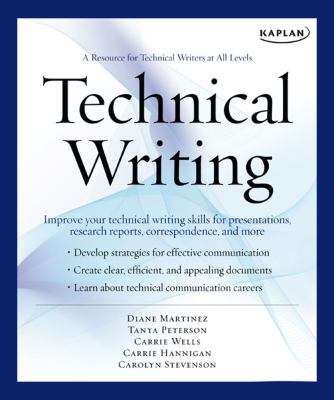 Technical Writing: A Resource for Technical Writers at All Levels 9781427797216