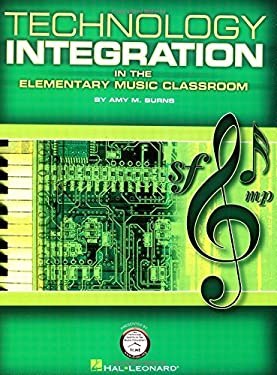 Technology Integration in the Elementary Music Classroom 9781423427575