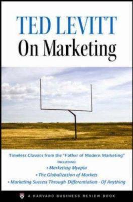 Ted Levitt on Marketing 9781422102060