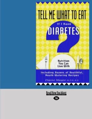 Tell Me What to Eat If I Have Diabetes (Easyread Large Edition) 9781427093288