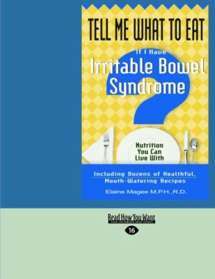 Tell Me What to Eat If I Have Irritable Bowel Syndrome: Nutrition You Can Live with (Easyread Large Edition)