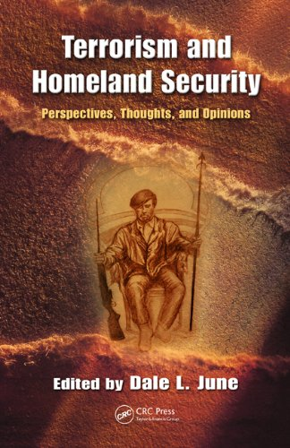 Terrorism and Homeland Security: Perspectives, Thoughts, and Opinions 9781420093063