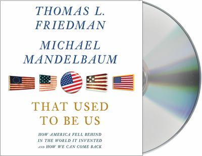 That Used to Be Us: How America Fell Behind in the World It Invented and How We Can Come Back 9781427213716
