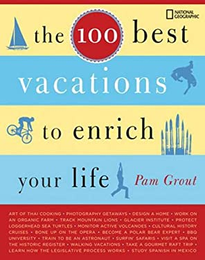 The 100 Best Vacations to Enrich Your Life 9781426200953