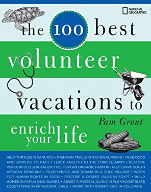 The 100 Best Volunteer Vacations to Enrich Your Life 9781426204593