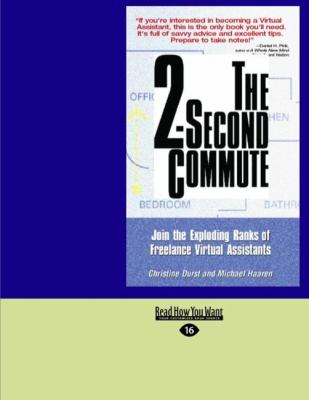 The 2-Second Commute: Join the Exploding Ranks of Freelance Virtual Assistants (Easyread Large Edition) 9781427095954