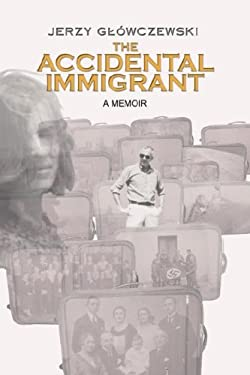 The Accidental Immigrant 9781425782702