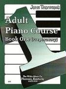 The Adult Preparatory Piano Book, Book One 9781423405801