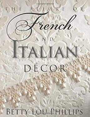 The Allure of French & Italian Decor 9781423623182