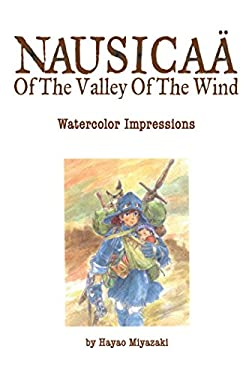 The Art of Nausicaa of the Valley of the Wind: Watercolor Impressions 9781421514994