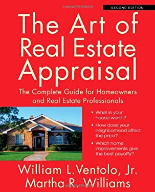 The Art of Real Estate Appraisal: The Complete Guide for Homeowners and Real Estate Professionals 9781427797209
