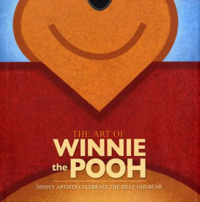 The Art of Winnie the Pooh: Disney Artists Celebrate the Silly Old Bear 9781423102526