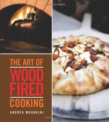 The Art of Wood-Fired Cooking, the Art of Wood-Fired Cooking 9781423606536