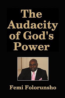 The Audacity of God's Power 9781427640437
