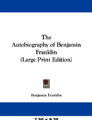The Autobiography of Benjamin Franklin 9781426462467