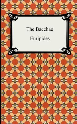 The Bacchae 9781420926705