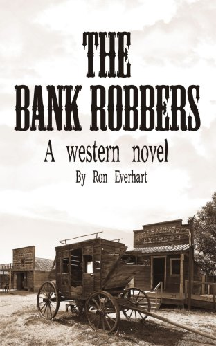 The Bank Robbers: A Western Novel 9781425943240
