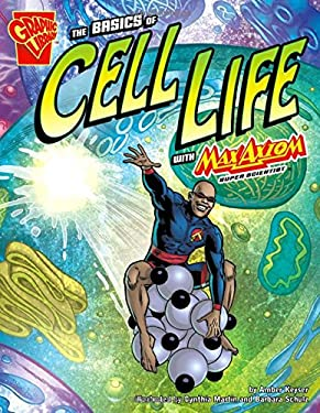 The Basics of Cell Life with Max Axiom, Super Scientist 9781429639040