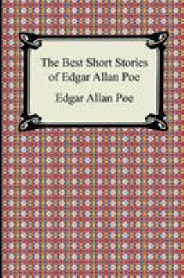 The Best Short Stories of Edgar Allan Poe: (The Fall of the House of Usher, the Tell-Tale Heart and Other Tales) 9781420927030