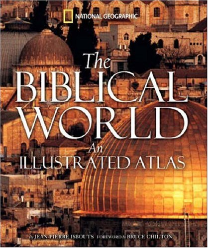 The Biblical World: An Illustrated Atlas 9781426201387