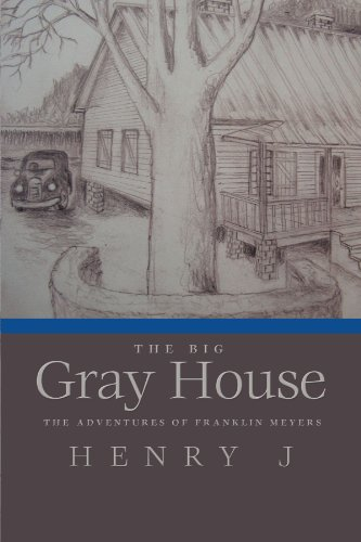 The Big Gray House: The Adventures of Franklin Meyers 9781426942556